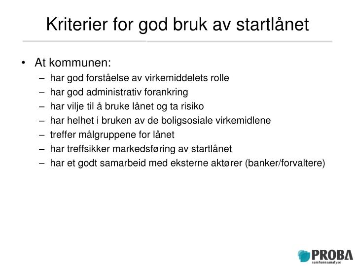 Kriterier for god bruk av startlånet