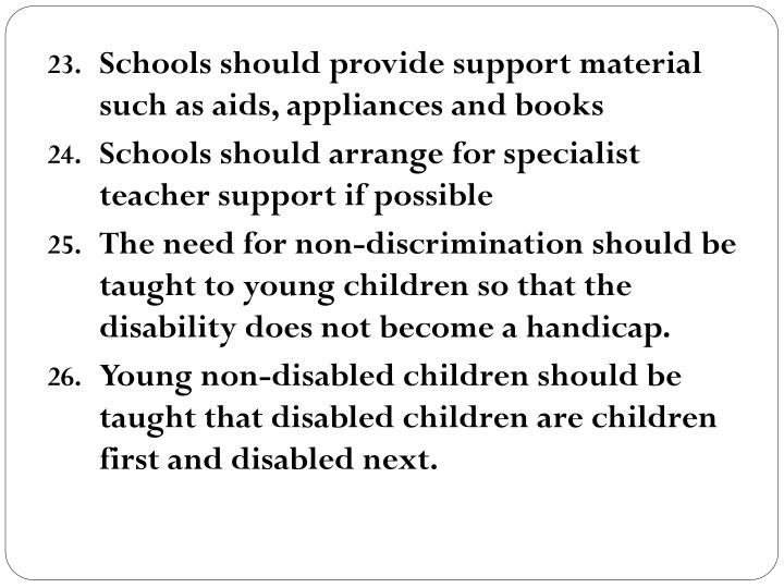 Schools should provide support material such as aids, appliances and books