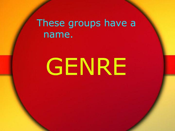 These groups have a name.