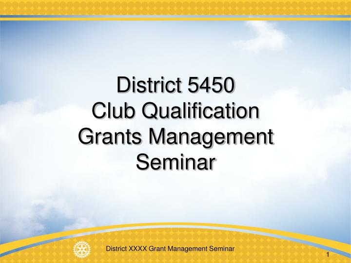 district 5450 club qualification grants management seminar n.