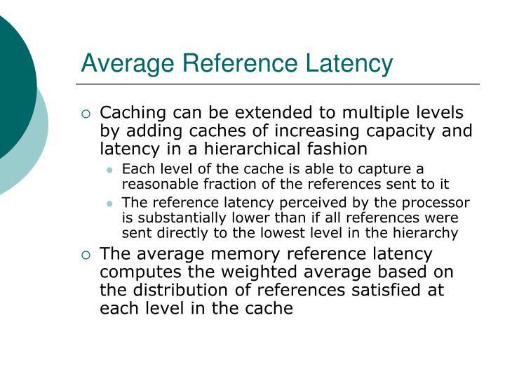 Average Reference Latency