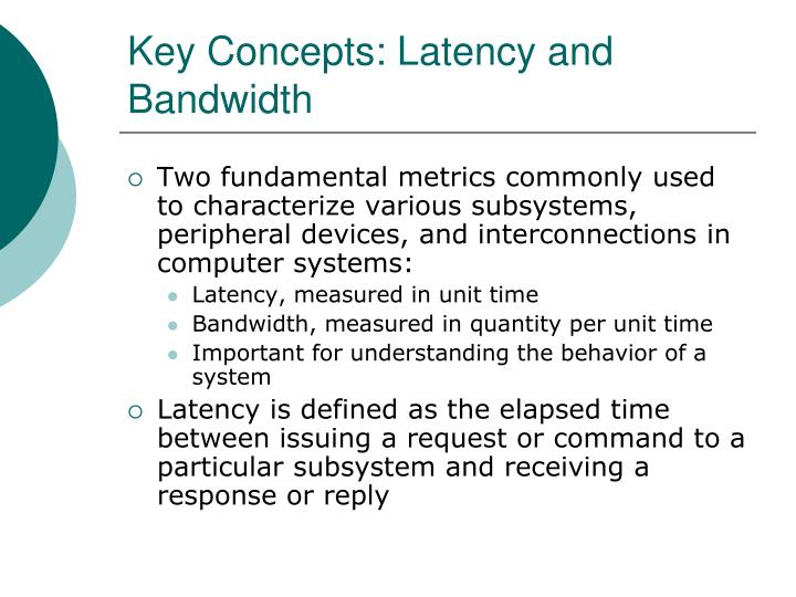 Key Concepts: Latency and Bandwidth