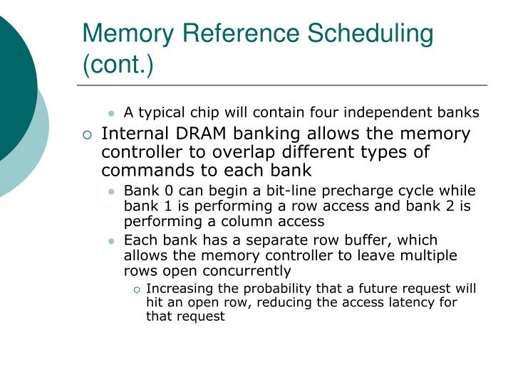 Memory Reference Scheduling (cont.)