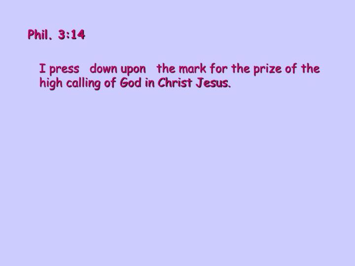 Phil. 3:14