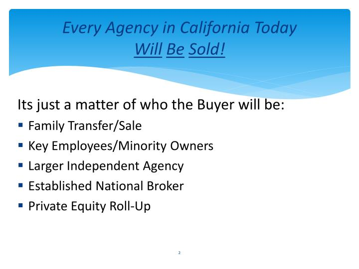 Every agency in california today will be sold