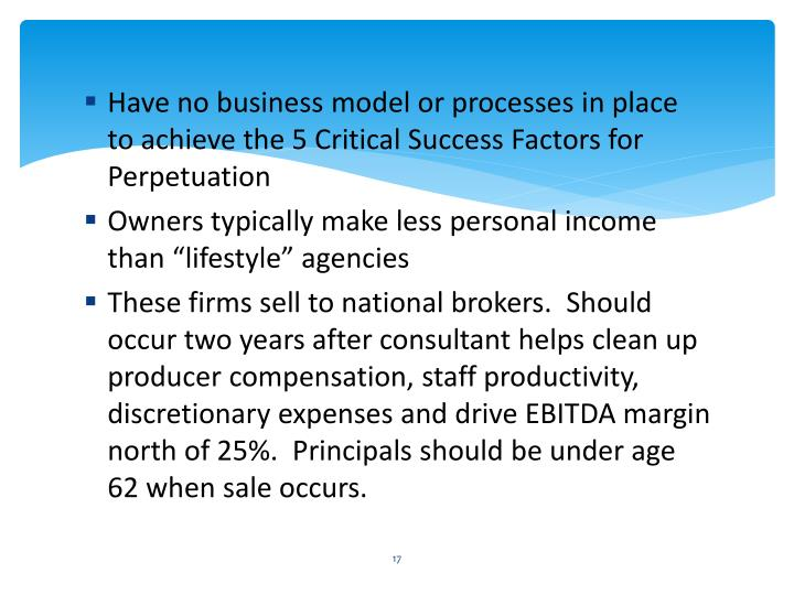 Have no business model or processes in place to achieve the 5 Critical Success Factors for Perpetuation