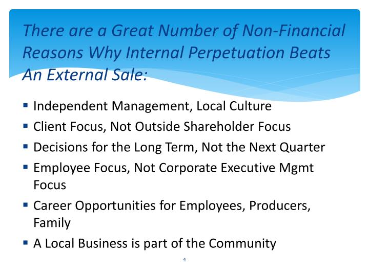 There are a Great Number of Non-Financial Reasons Why Internal Perpetuation Beats An External Sale: