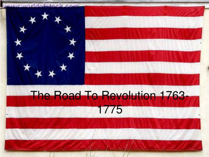 the road to revolution 1763 1775 n.