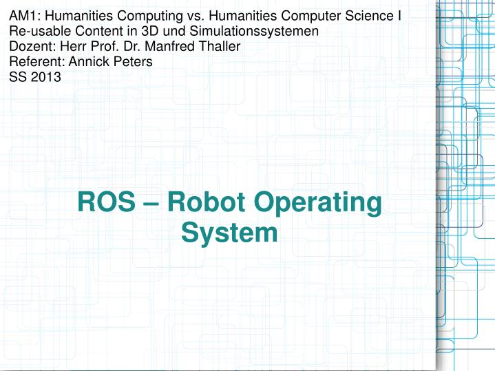 PPT - ROS – Robot Operating System PowerPoint Presentation
