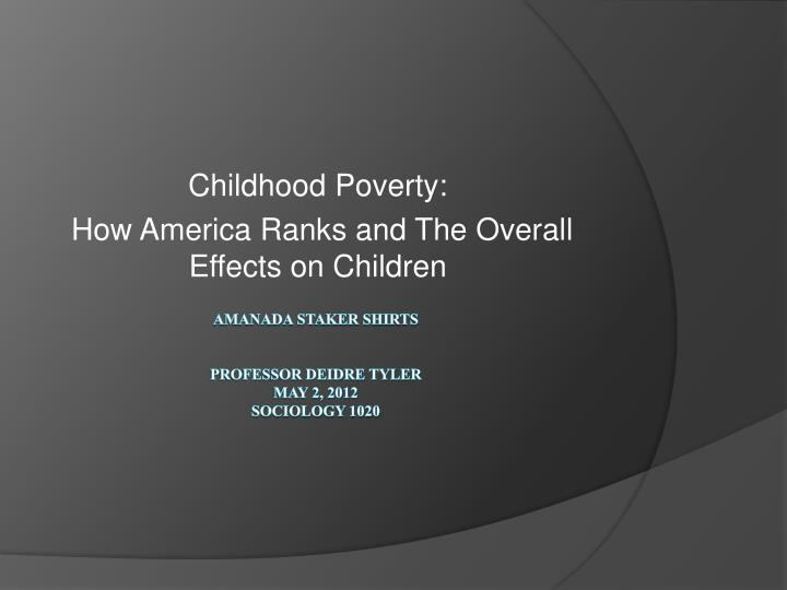 Childhood poverty how america ranks and the overall effects on children