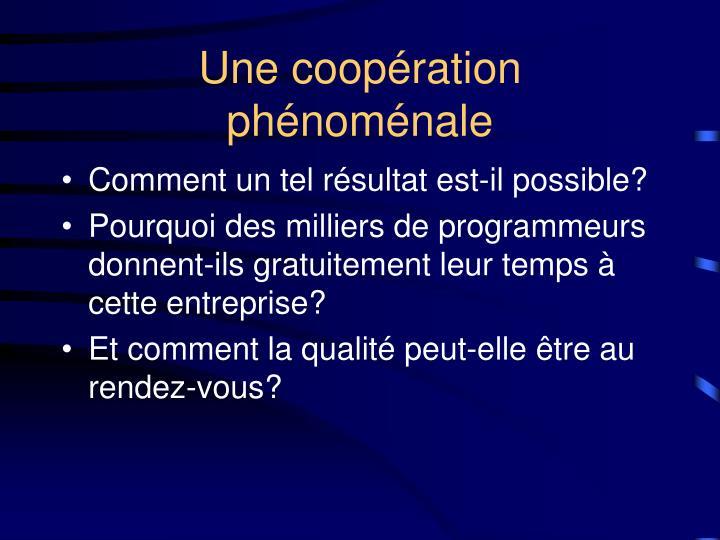 Une coopération phénoménale