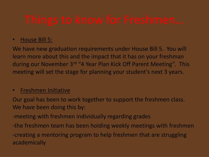 Things to know for Freshmen…