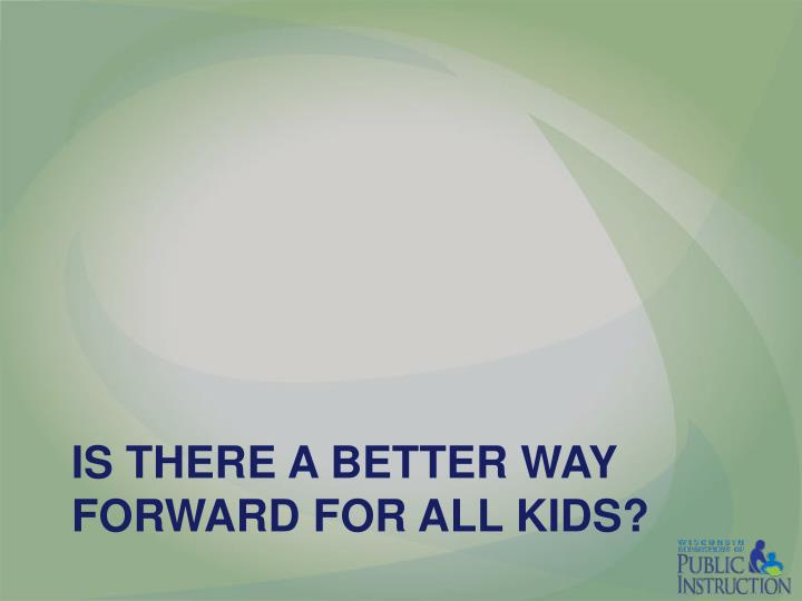 Is there a Better way forward for all kids?