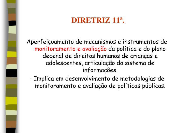 DIRETRIZ 11ª.