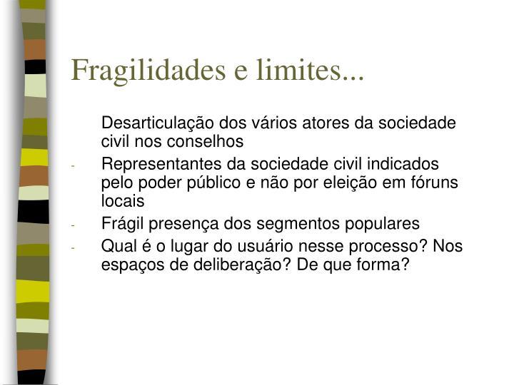 Fragilidades e limites...