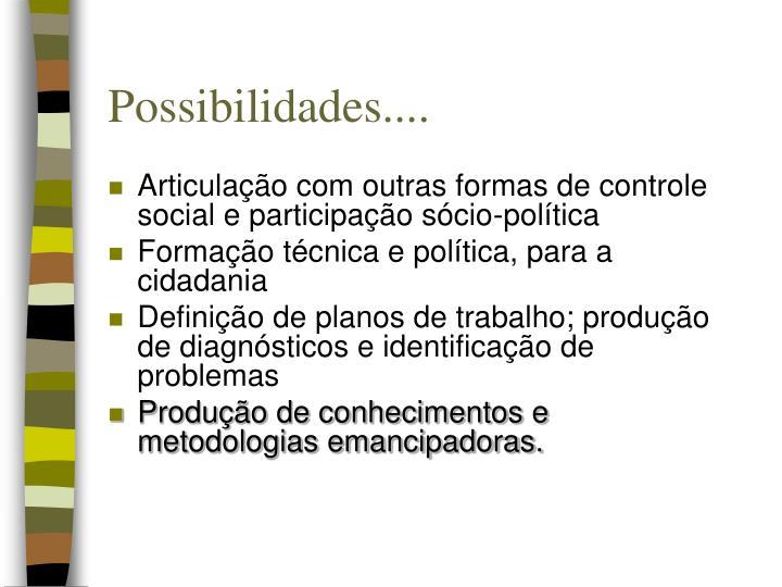 Possibilidades....