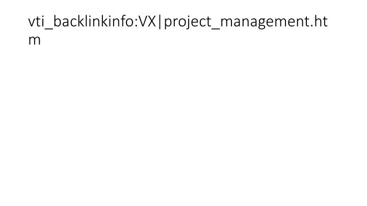 vti_backlinkinfo:VX|project_management.htm