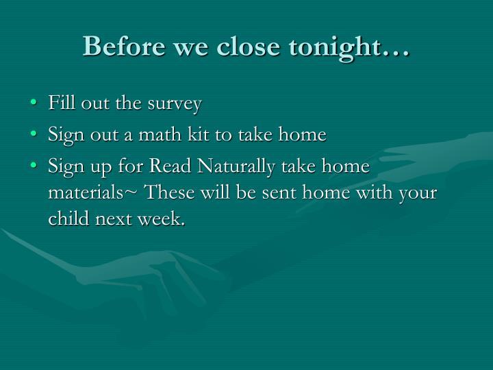 Before we close tonight…