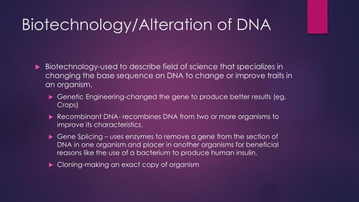 Biotechnology/Alteration