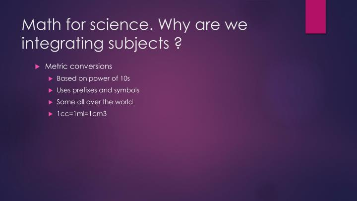 Math for science. Why are we integrating subjects ?