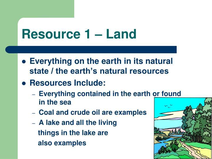 Resource 1 – Land