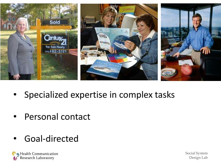 Specialized expertise in complex tasks