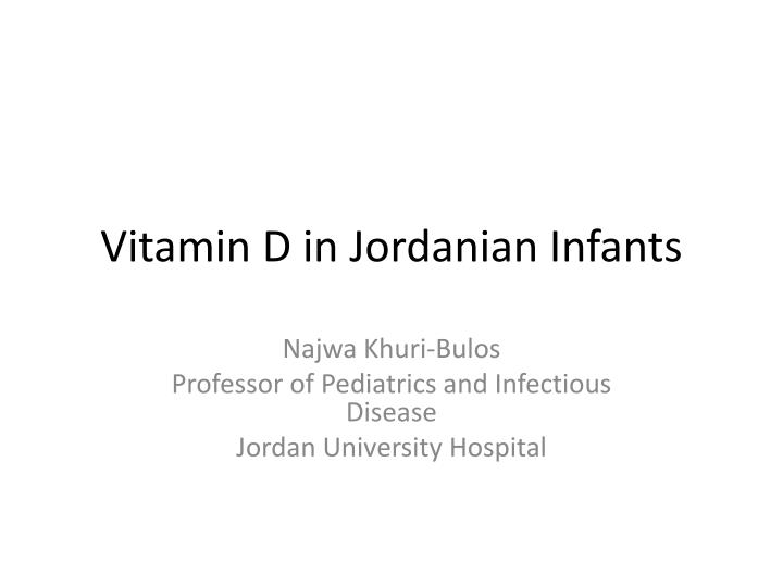 Vitamin d in jordanian infants