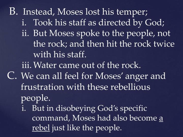Instead, Moses lost his temper;
