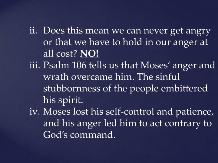 Does this mean we can never get angry or that we have to hold in our anger at all cost?