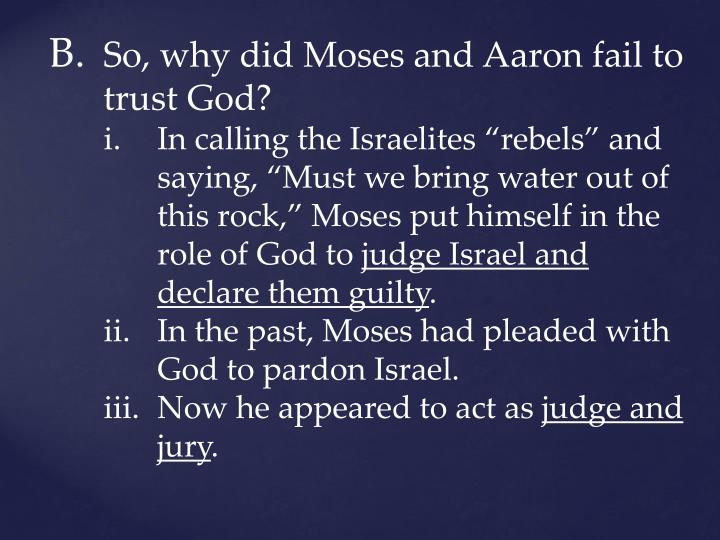So, why did Moses and Aaron fail to trust God?
