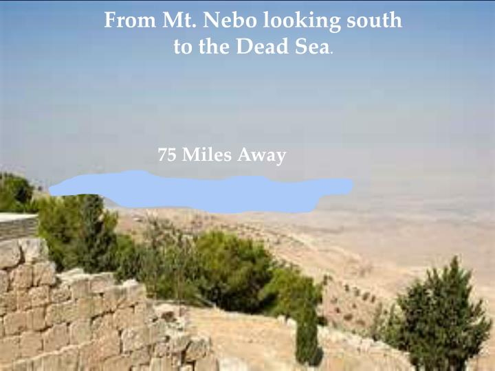 From Mt. Nebo looking south                       to the Dead Sea