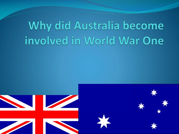 why did australia become involved in world war one n.