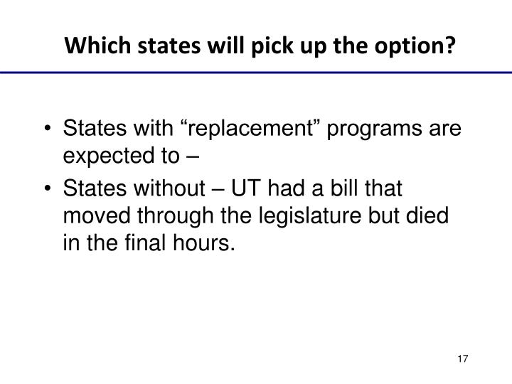 Which states will pick up the option?