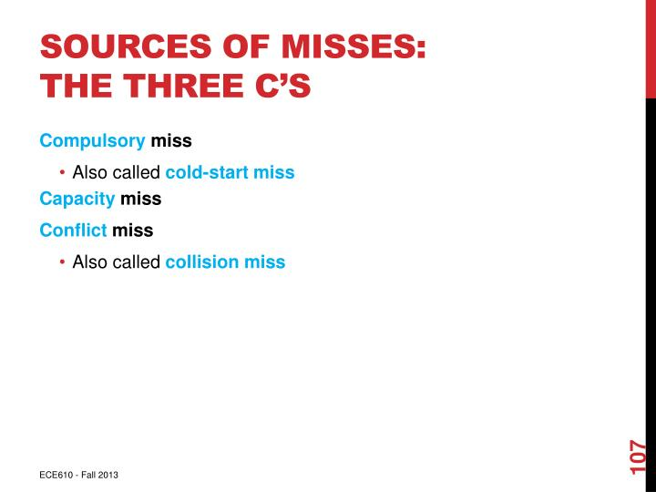 Sources of misses: The Three C's