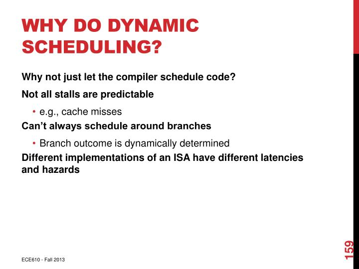Why Do Dynamic Scheduling?
