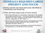 federally required labels priority and focus