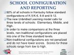 school configuration and reporting