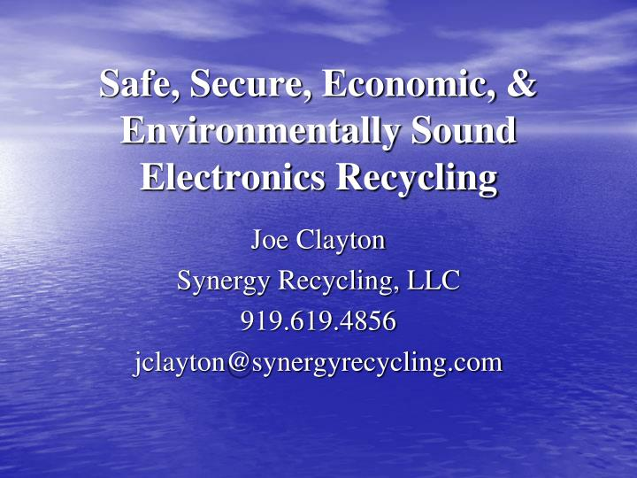 safe secure economic environmentally sound electronics recycling n.