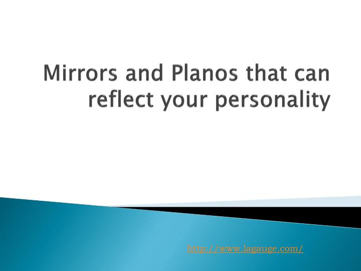 mirrors and planos that can reflect your personality n.