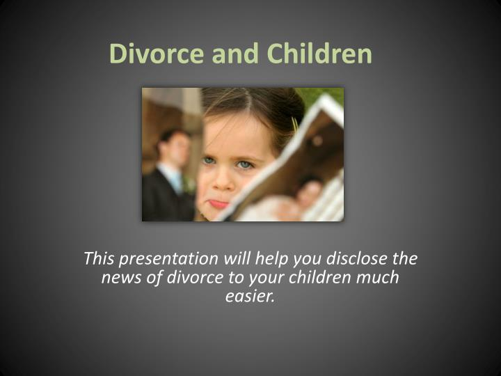 divorce presentation Free divorce essay sample for college students example essays on divorce topics online order 100% custom written essays, term papers, research projects on divorce, prepared by writing-expertcom writing service.