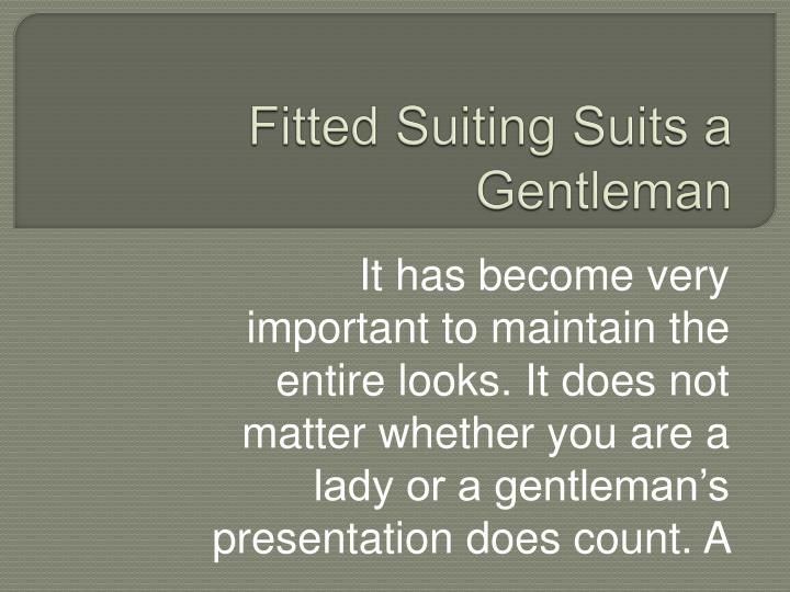 fitted suiting suits a gentleman n.