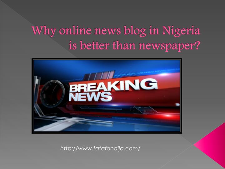 why online news blog in nigeria is better than newspaper n.