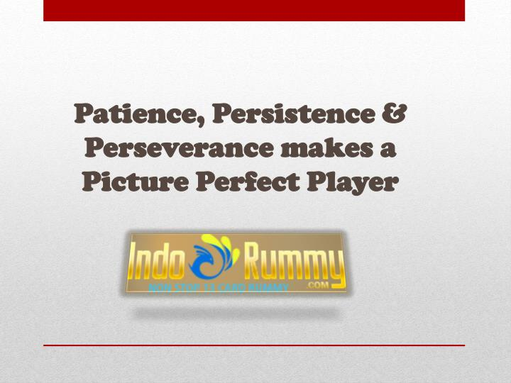 patience persistence perseverance makes a picture perfect player n.