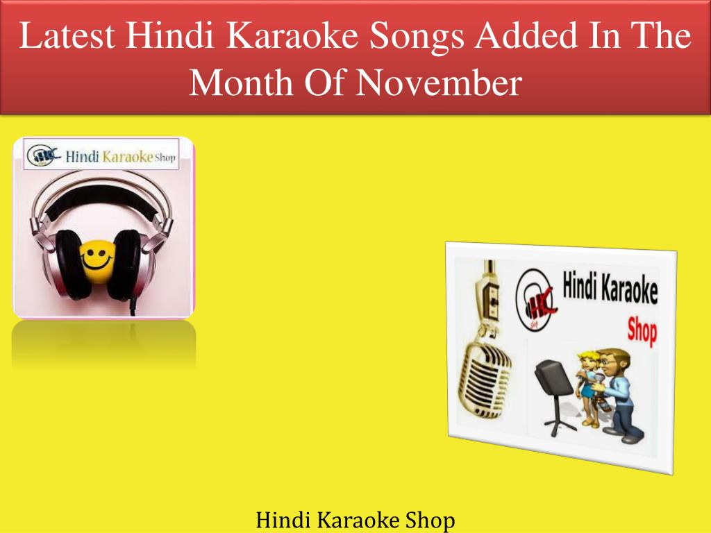 Ppt Latest Hindi Karaoke Songs Added In The Month Of November Powerpoint Presentation Id 7107605 We give best quality mp3 karaoke tracks at affordable prices. slideserve