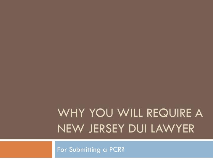 why you will require a new jersey dui lawyer n.