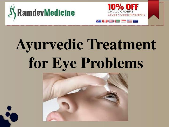 PPT - Ayurvedic Treatment for Eye Problems PowerPoint