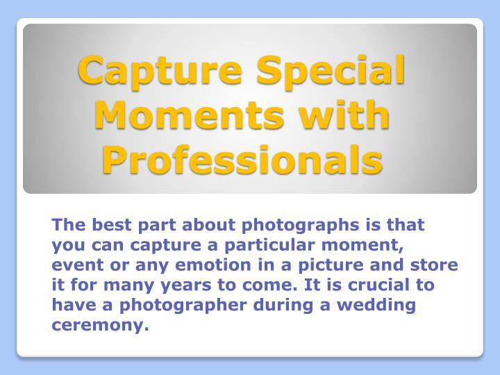 Capture special moments with professionals