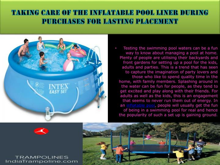 taking care of the inflatable pool liner during purchases for lasting placement n.