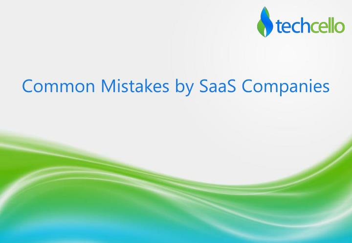 Common Mistakes by SaaS Companies