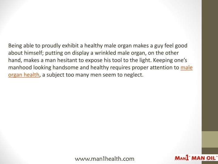 Being able to proudly exhibit a healthy male organ makes a guy feel good about himself; putting on d...